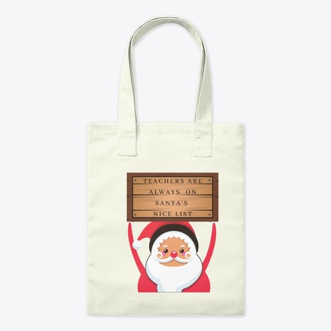 Teachers Are Always On Santa's Nice List Natural T-Shirt Front