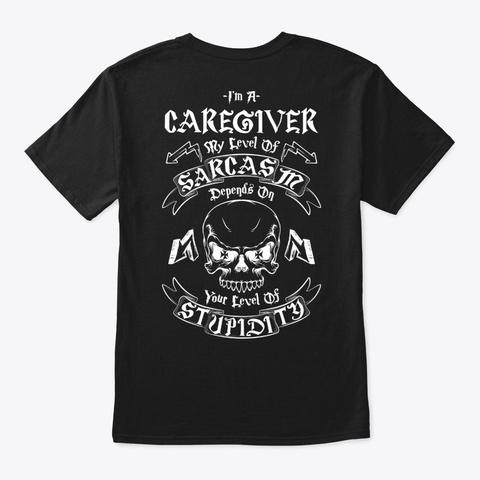 Caregiver Sarcasm Shirt Black T-Shirt Back