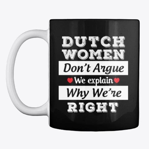 Dutch Women Gift Dont Argue Just Explain Black áo T-Shirt Front