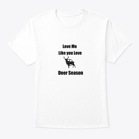 Deer Season Shirt White T-Shirt Front