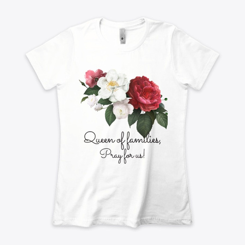 Queen Of Families   T Shirt White T-Shirt Front