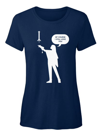 Of Course I Still Love You Navy Women's T-Shirt Front