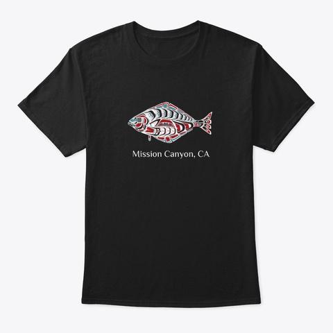 Mission Canyon Ca  Halibut Fish Pnw Black T-Shirt Front