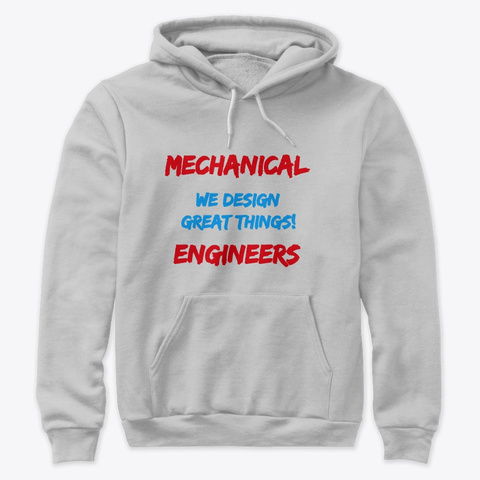 Mechanical Engineers Design Great Things Athletic Heather T-Shirt Front