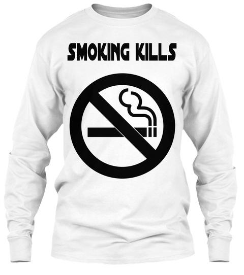 Smoking Kills White T-Shirt Front