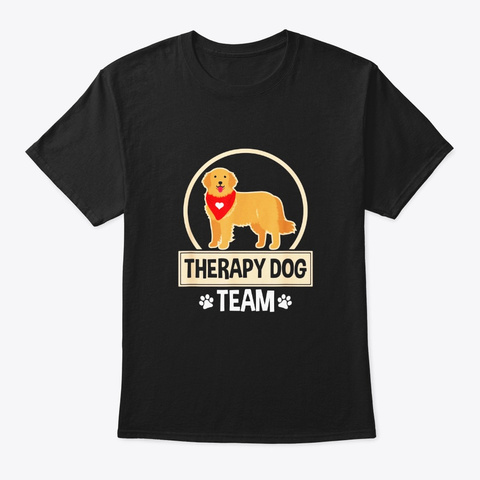 Therapy Dog Team Therapy Dog Handler Black T-Shirt Front