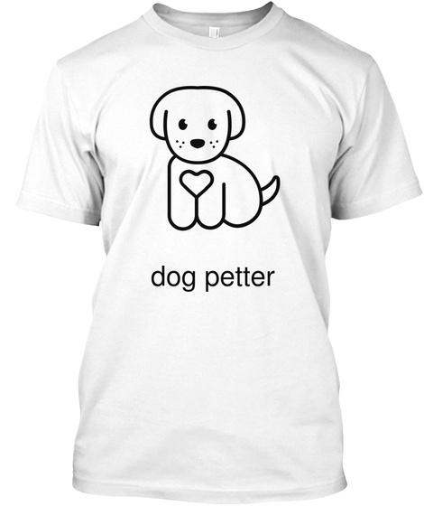 Dog Petter White T-Shirt Front