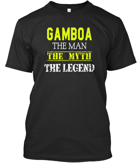 Gamboa The Man The Myth The Legend Black T-Shirt Front