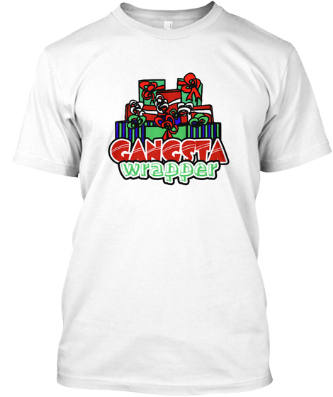 Gangsta Wrapper White T-Shirt Front