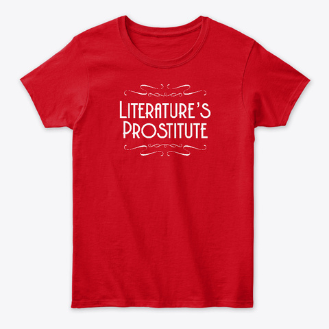 Literature's Prostitute (Text Only) Red T-Shirt Front