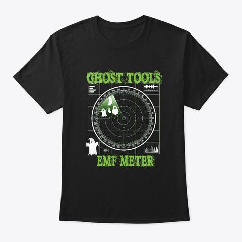 Ghost Hunting Tools Emf Meter Paranormal Black T-Shirt Front