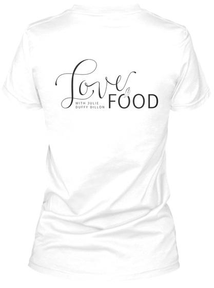 Love Food White Women's T-Shirt Back