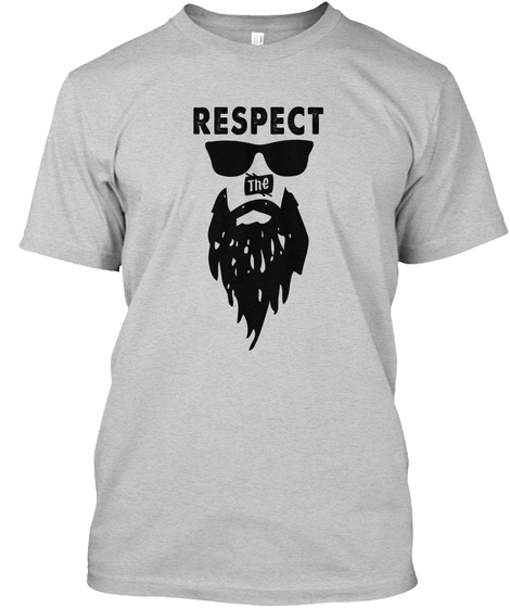 Respect The Beard Awesome Gift For Men Light Steel T-Shirt Front