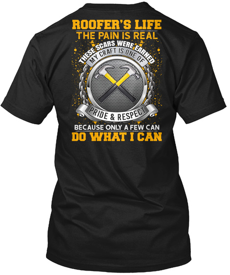 Roofer's Life Only A Few Can Do Black T-Shirt Back