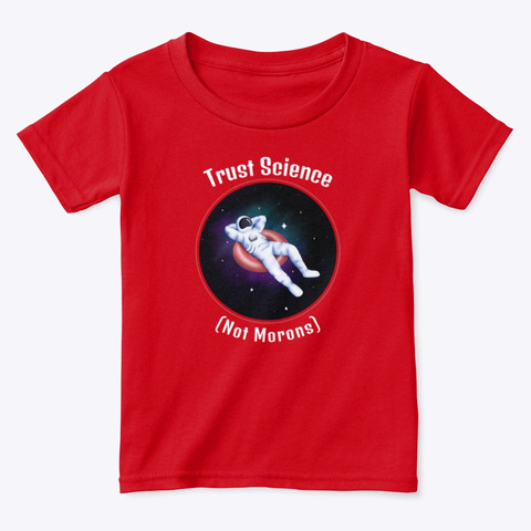 Trust Science!  Red  T-Shirt Front