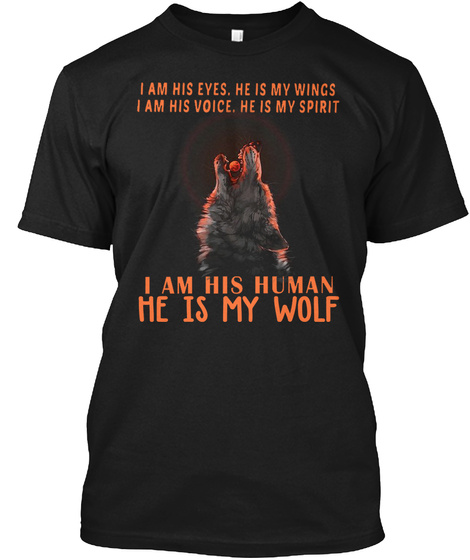 I Am His Eyes He Is My Wings Black T-Shirt Front