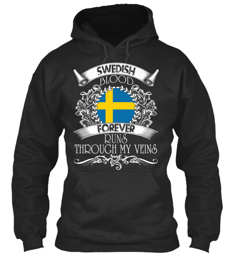 Swedish Blood Forever Runs Through  My Veins Jet Black Sweatshirt Front