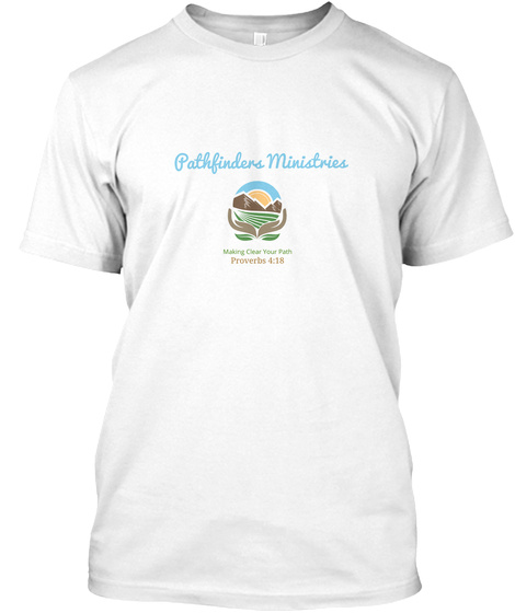 Pathfinders Ministries White T-Shirt Front