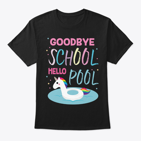 Goodbye School Hello Pool Summer Black T-Shirt Front