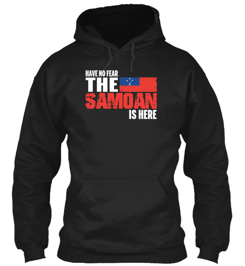 Have No Fear The Samoan Is Here  Black T-Shirt Front