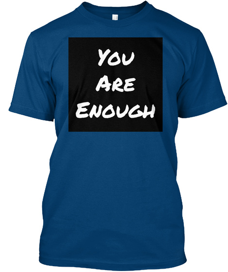 You Are Enough Cool Blue T-Shirt Front