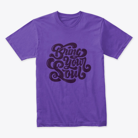 Bring Your Soul Plum Purple Rush T-Shirt Front