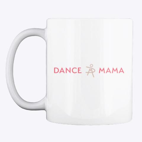 Dance Mama  White T-Shirt Front