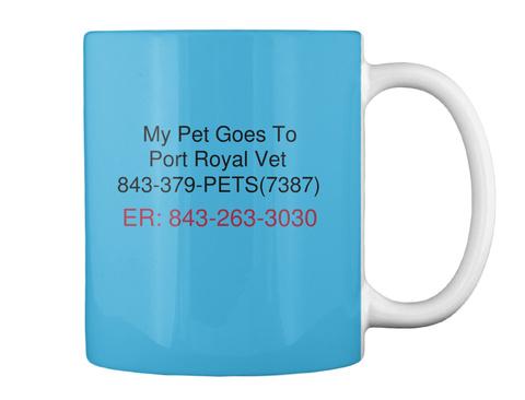 My Pet Goes To Port Royal Vet 843 379 Pets(7387) Er: 843 263 3030 Lt Blue T-Shirt Back