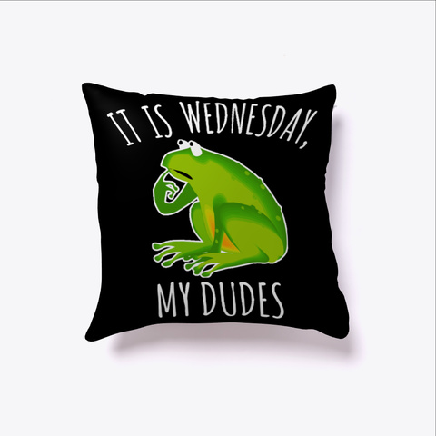 It Is Wednesday My Dudes Budgetts Frog Black T-Shirt Front