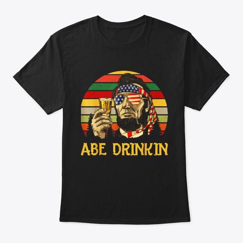 Abe Drinkin Beer Abraham Lincoln Vintage Black T-Shirt Front