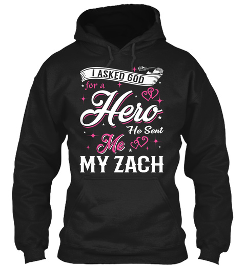 I Asked God For A Hero. He Sent Me Zach Black T-Shirt Front