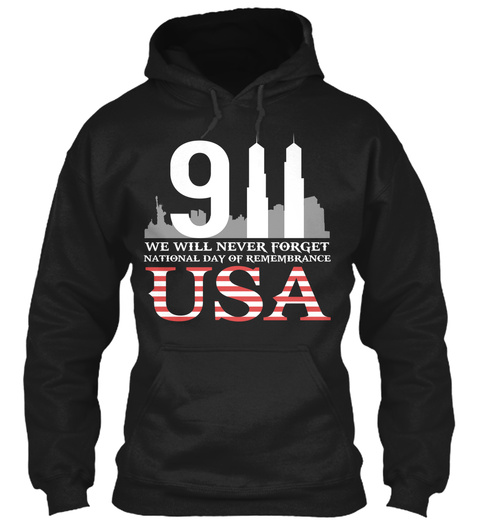 911 We Will Never Forget National Dar Of Remembrance Usa Black T-Shirt Front