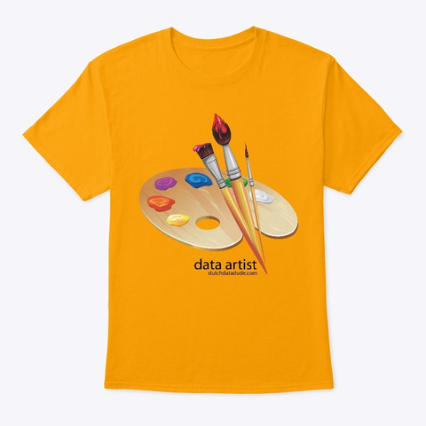 Data Artist Gold T-Shirt Front