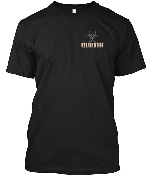 Quilting.. Not A Hobby, It's Survival Black T-Shirt Front
