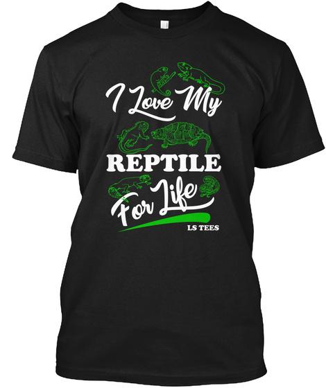 I Love My Reptiles For Life Black Black Maglietta Front
