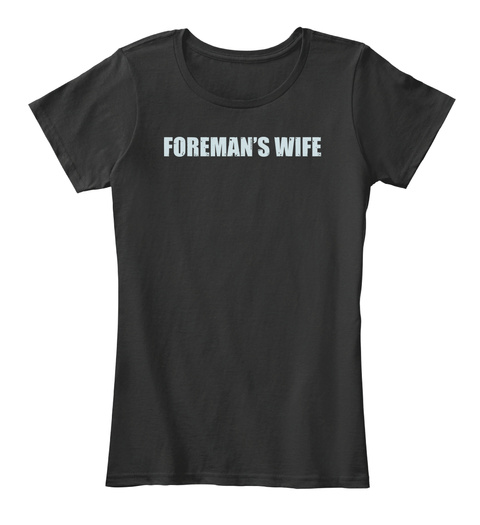 Foremans Wife Black T-Shirt Front