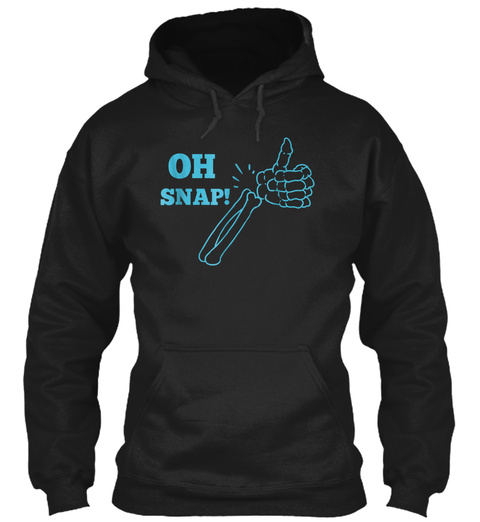Oh Snap! Black T-Shirt Front