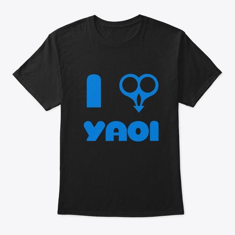 I Love Yaoi Black T-Shirt Front