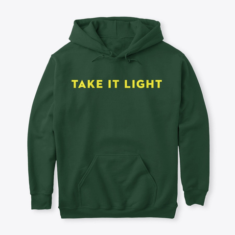 Take It Light Forest Green T-Shirt Front