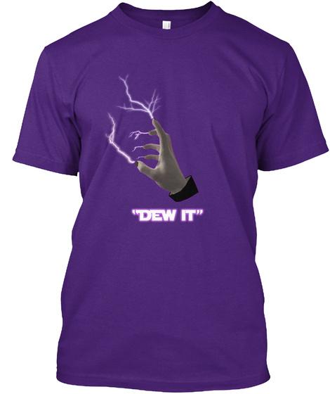 Dew It!! (Super Soft Fabric) Purple T-Shirt Front