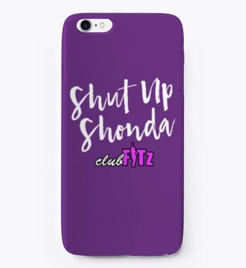 Shut Up Shonda Purple T-Shirt Front