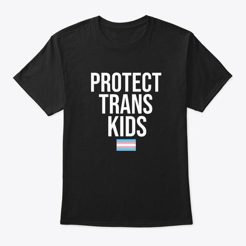Protect Trans Kids T Shirt Gift Lgbt  Black T-Shirt Front
