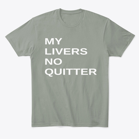 My Livers No Quitter Funny Booze Grey T-Shirt Front