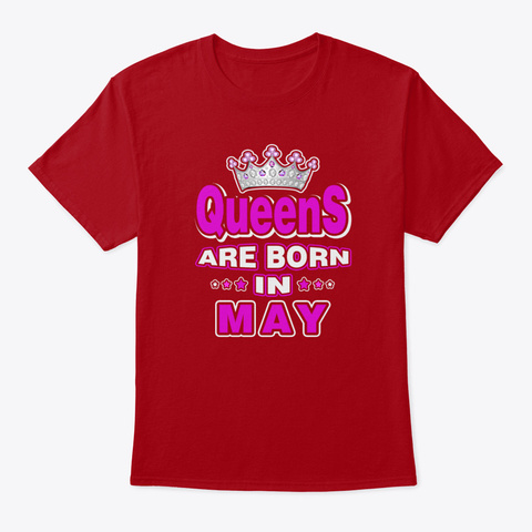 Queens Are Born In May T Shirts Deep Red T-Shirt Front