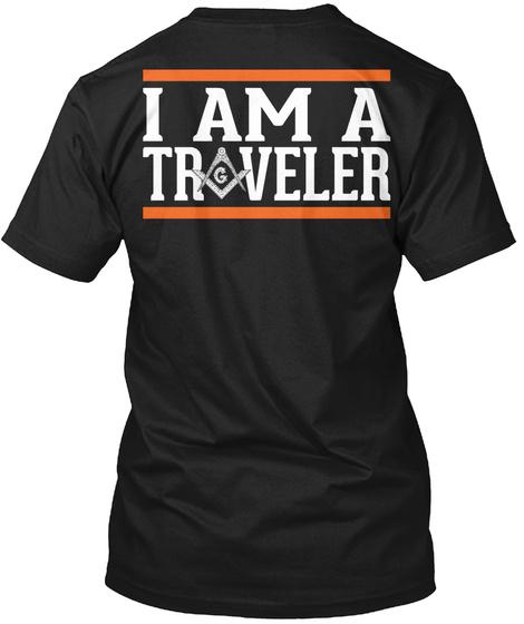 Traveler I Am A Traveler Black T-Shirt Back