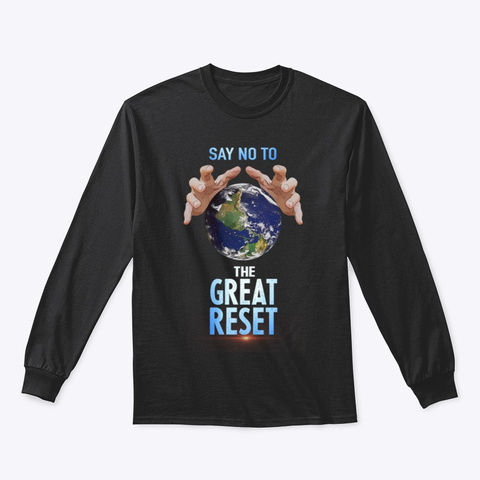 Say No To The Great Reset Black T-Shirt Front