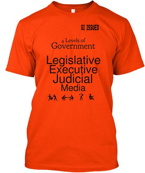 Gi Issued 4 Levels Of Government Legislative Executive Judicial Media Orange T-Shirt Front