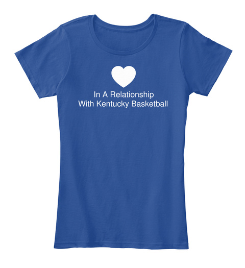 In A Relationship With Kentucky Basketball Deep Royal  Women's T-Shirt Front