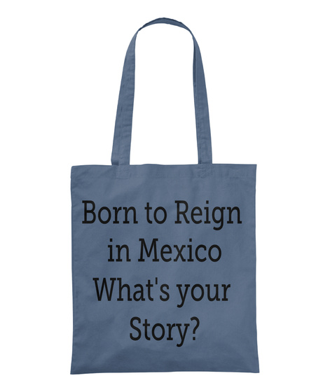 Born To Reign In Mexico What's Your Story? Graphite T-Shirt Front