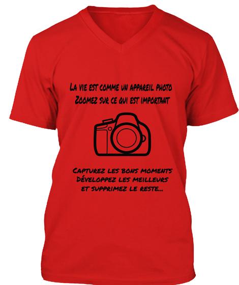 La Vie Est Comme Uii Appareil Photo Zoomez Sue Ce Qui Est Important Capturez Les Bons Moments Developpez Les... Red T-Shirt Front